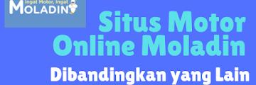 Inilah 4 Kelebihan Situs Motor Online Moladin Dibandingkan yang Lain