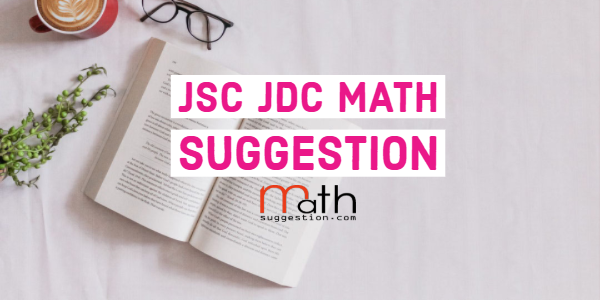 JSC - JDC Math Suggestion 2019 with Answer PDF