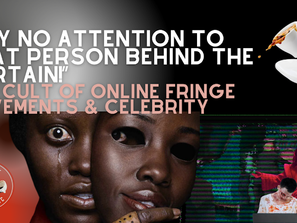 The Cult of Social Media Fringe Movements and Celebrity