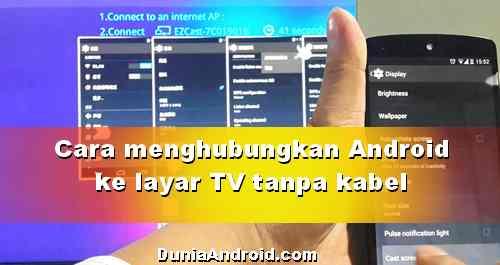 Cara menghubungkan Android ke TV tanpa Kabel