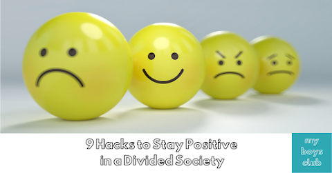 9 Hacks on Staying Positive in a Divided Society