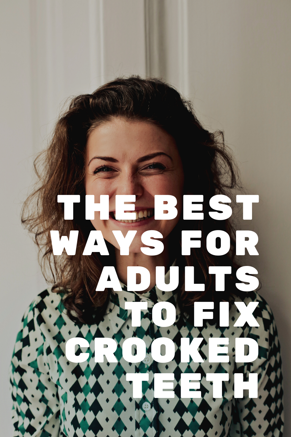 The Best Ways for Adults to Straighten Their Smile