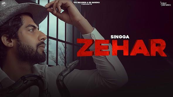 ZEHAR SONG LYRICS - SINGGA | Latest Punjabi Songs 2021 | New Punjabi Songs 2021 Lyrics Planet
