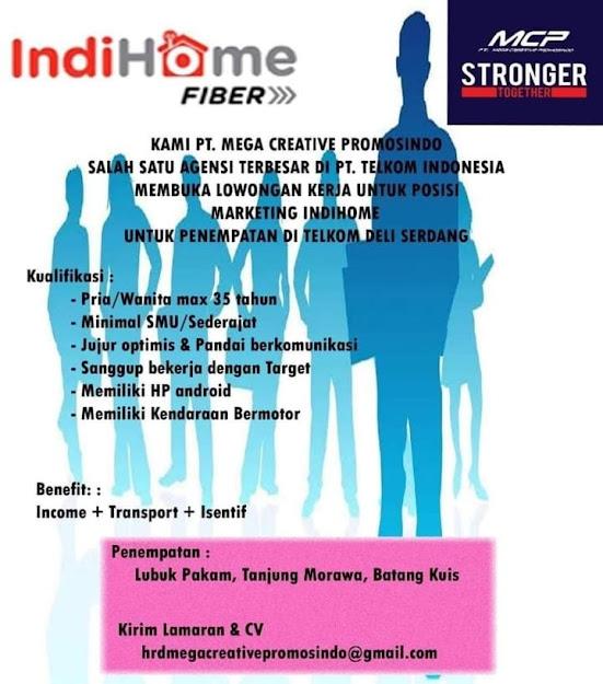 Lowongan di PT. Mega Creative Promosindo (MCP) Medan sebagai Marketing Indihome penempatan Deli Serdang