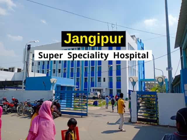 Jangipur Super Speciality Hospital full informaonti | Jonotaa