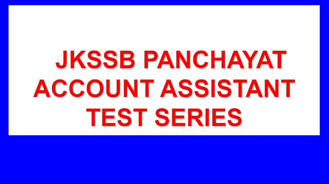 JKSSB PANCHAYAT ACCOUNT ASSISTANT TEST SERIES