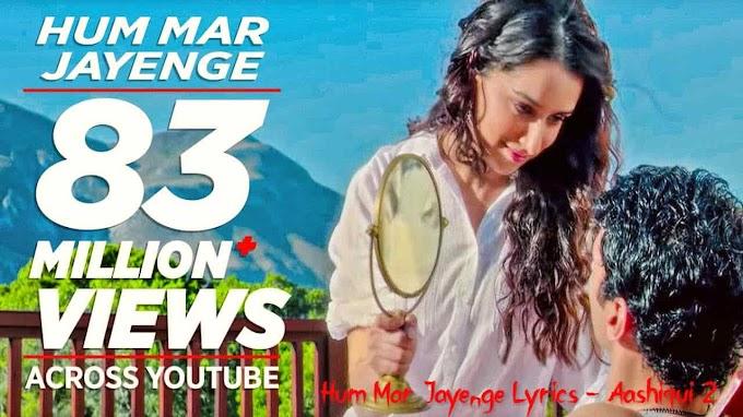 Hum Mar Jayenge Lyrics - Aashiqui 2