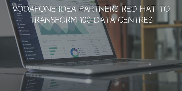 Vodafone Idea partners Red Hat to transform 100 data centres