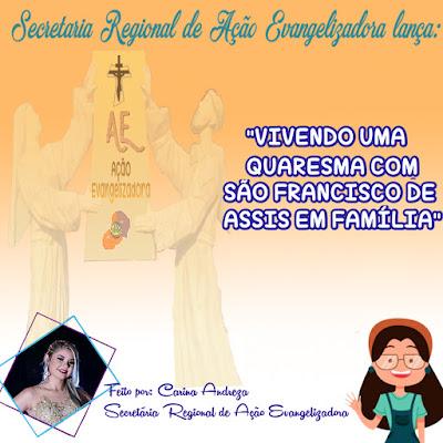 VIVENCIANDO A QUARESMA - AÇÃO EVANGELIZADORA