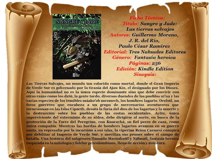 """Reseña:""""Sangre y Jade: Las tierras salvajes"""" - Guillermo Moreno, J. R. del Río, Paulo César Ramírez"""