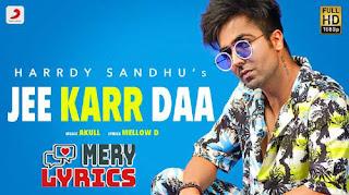 Jee Karr Daa By Hardy Sandhu - Lyrics