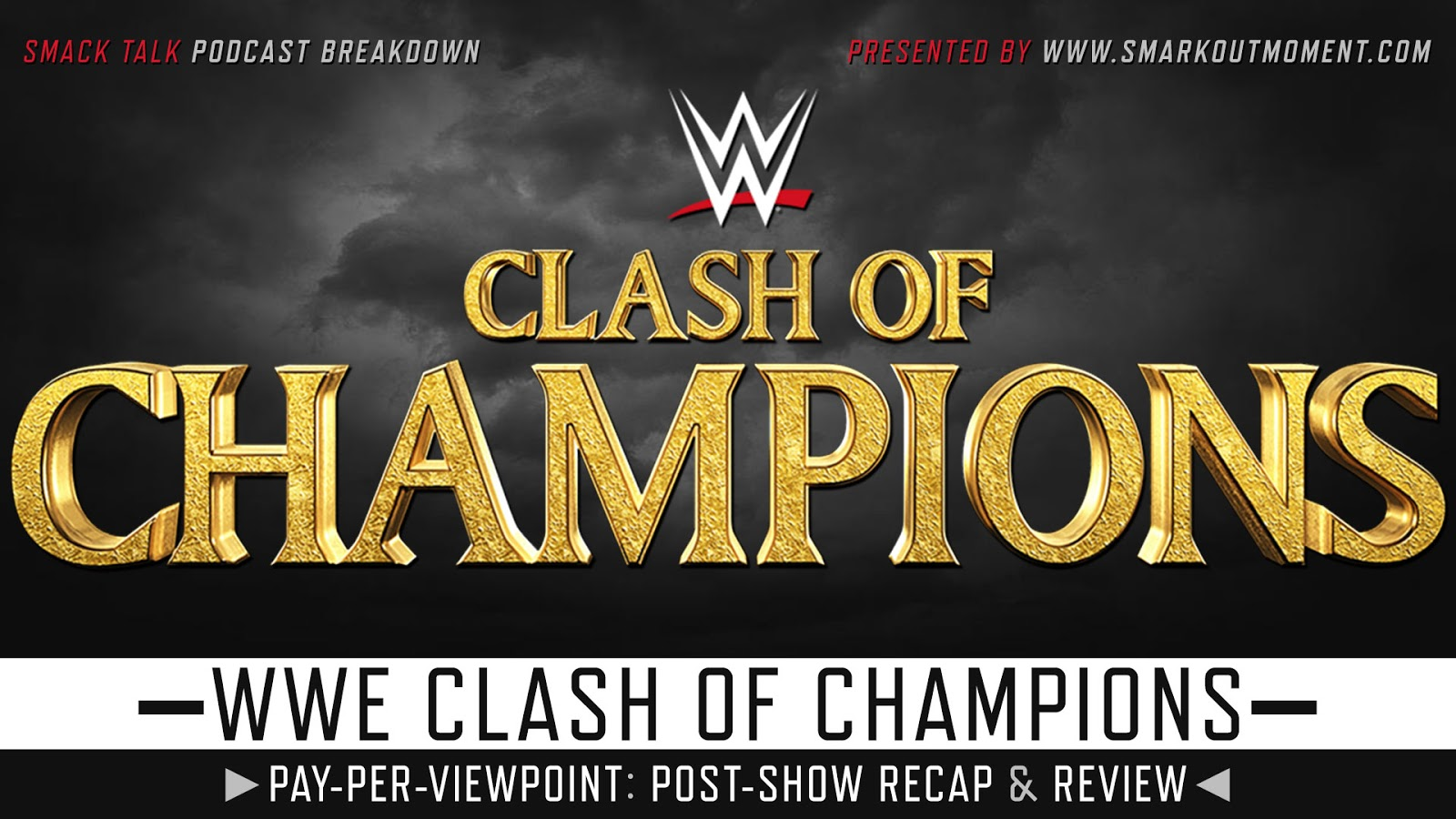 WWE Clash of Champions 2020 Recap and Review Podcast