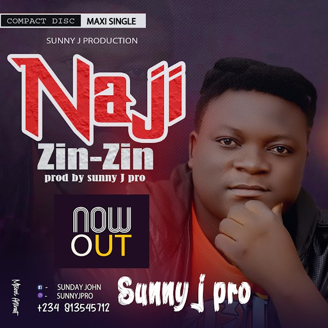 DOWNLOAD | AUDIO: SUNNY J- NAJI ZIN ZIN