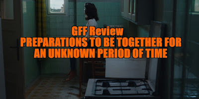 Preparations to be Together for an Unknown Period of Time review