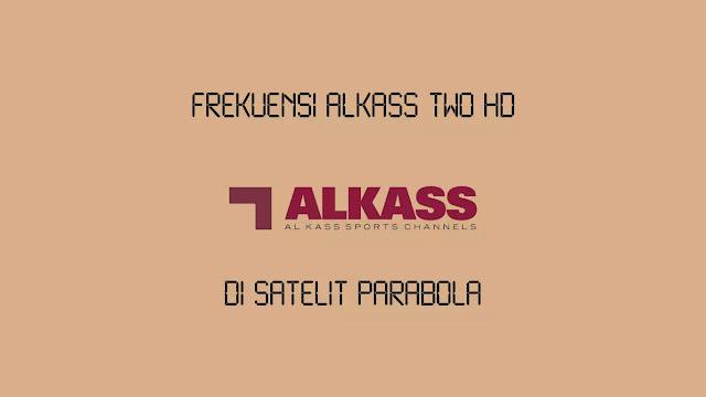 Frekuensi Alkass Two HD di satelit Asiasat 5 C-band