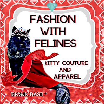 Fashion with Felines with Pandora Von Der Plume 2020 ©BionicBasil®