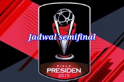 CATAT jadwal lengkap pertandingan semifinal piala presiden 2019