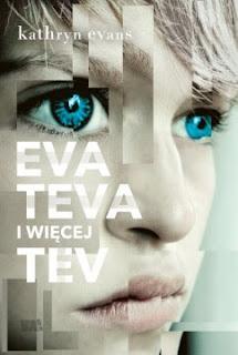 """""""Eva, Teva i więcej Tev"""" Kathryn Evans - recenzja"""
