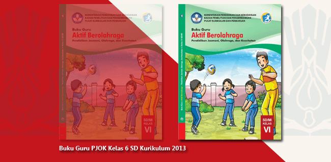 Buku Guru PJOK Kelas 6 SD Kurikulum 2013 Terbaru