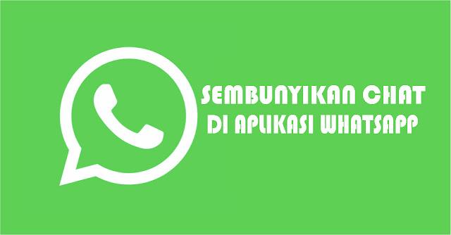 Cara Sembunyikan Chat di Aplikasi Whatsapp