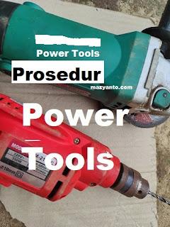 Prosedur Penggunaan Power Tools Yang Benar