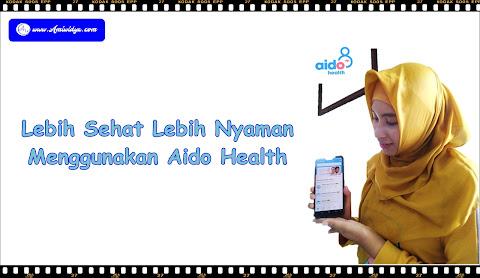 Lebih Sehat Lebih Nyaman Menggunakan Aido Health