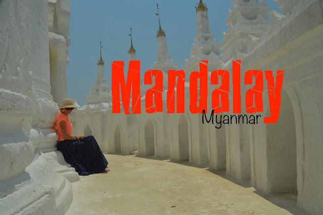 O que Visitar em Mandalay, Myanmar