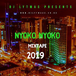 DJ LYTMAS - NYOKO NYOKO GENGETONE MIXTAPE 2019 (Ghetto Anthems Mix Download)