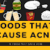 Foods that cause acne- 8 Foods to avoid for acne-free skin