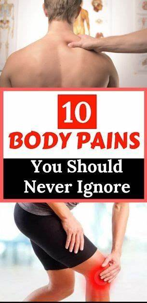 10 Body Pains You Should Never Ignore
