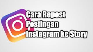 Cara Repost Postingan Instagram di Story Paling Mudah di Pahami