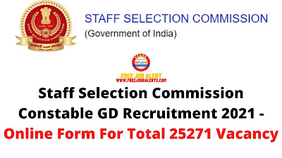 Free Job Alert: Staff Selection Commission Constable GD Recruitment 2021 - Online Form For Total 25271 Vacancy