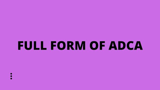 Full form of ADCA | ADCA Syllabus