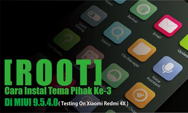 Trick Cara Instal Tema Pihak Ke Tiga Di MIUI 9.5.4.0 Test On Xiaomi Redmi 4X