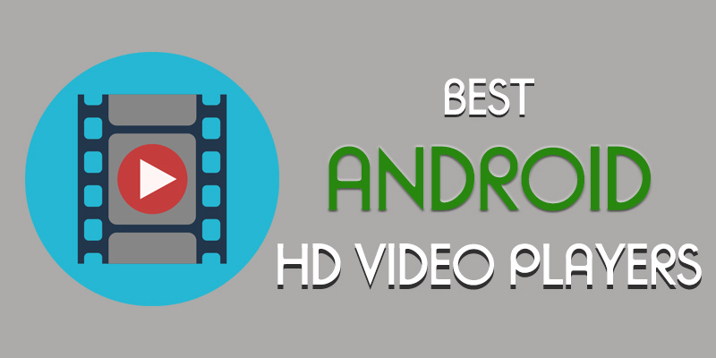 top 10 best android hd video player 2016