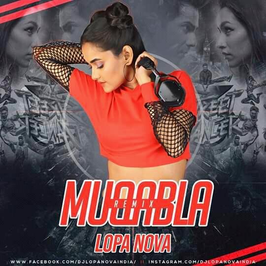Muqabla (Remix) DJ LopaNova
