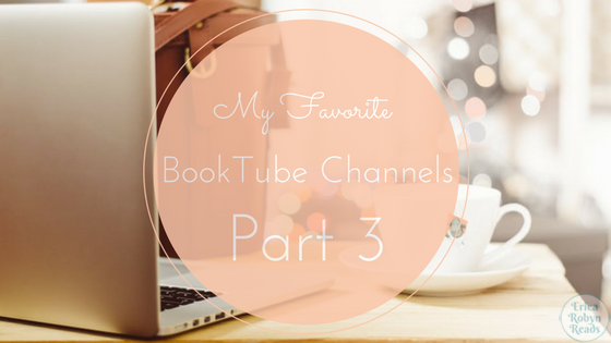 My Favorite BookTube Channels, Part 3