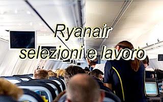 lavoro e recruiting assistenti di volo Ryanair - adessolavoro.blogspot.com