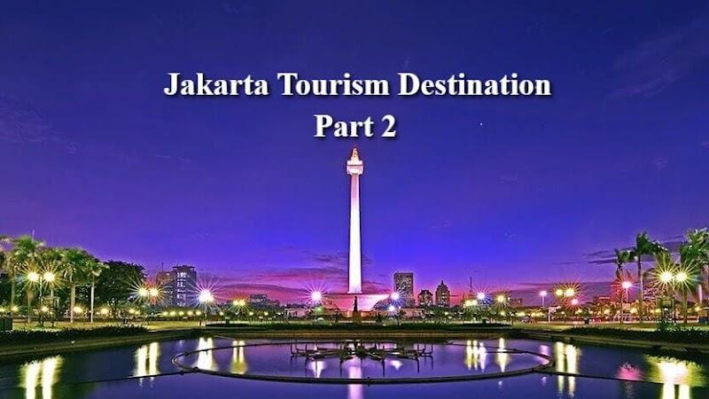 Jakarta Tourism Destinations Part 2