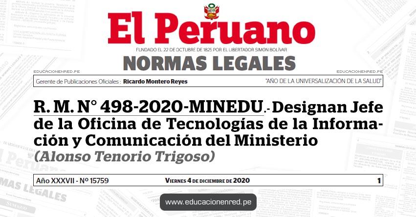 R. M. N° 498-2020-MINEDU.- Designan Jefe de la Oficina de Tecnologías de la Información y Comunicación del Ministerio (Alonso Tenorio Trigoso)