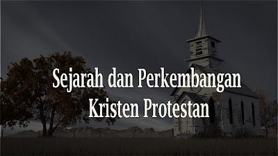 sejarah dan perkembangan kristen protestan