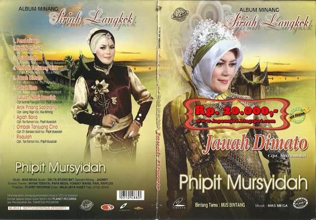 Phipit Mursyidah - Jauh Di Mato (Album Minang Siriah Langkok)