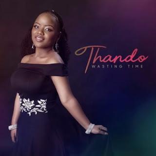 Thando (Idols SA) – Wasting Time