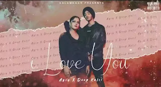 I Love You Lyrics - AGSY ft. Deep Kalsi
