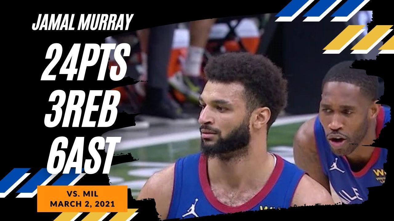 Jamal Murray 24pts 3reb 6ast vs MIL | March 2, 2021 | 2020-21 NBA Season