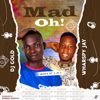 [MUSIC] Dj Gold Ft Wharspy Jay - Mad Oh!