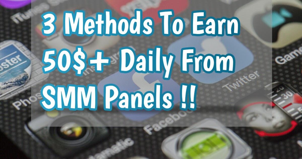 Earn Money From Social Media Marketing Panels  3 Methods To