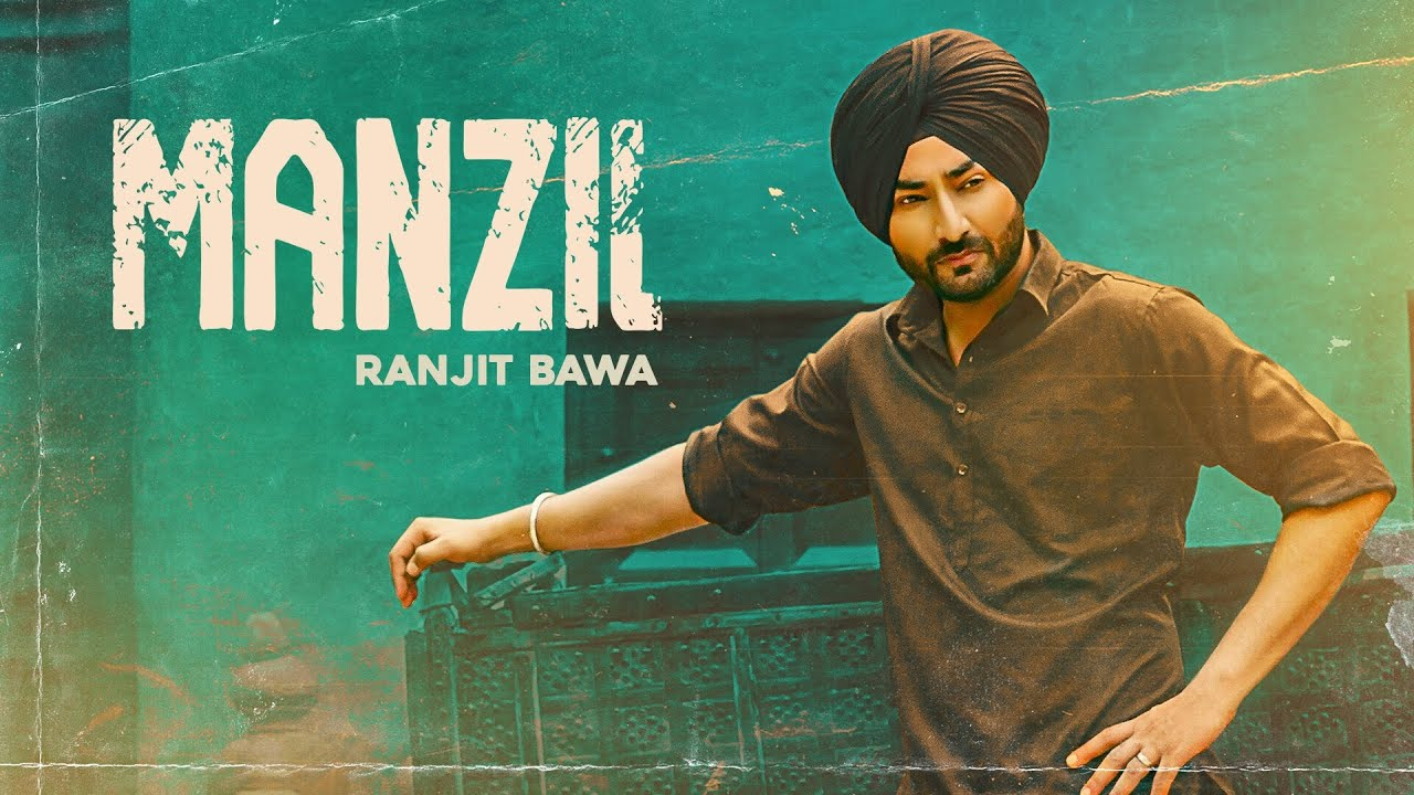 Ranjit Bawa's 'Manzil' Song Lyrics