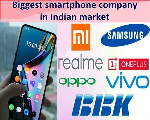 Biggest smartphone company in Indian market