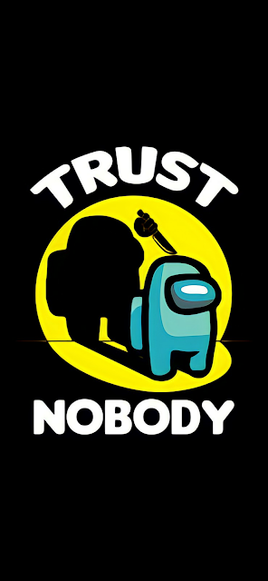 Trust nobody - Among Us wallpaper